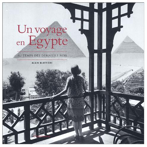 Un voyage en Egypte - Au temps des derniers rois.